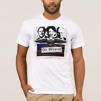 Oil Whores T-Shirt