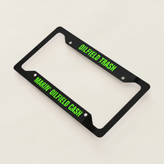 Oilfield Trash License Plate Frame