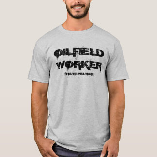Oilfield Worker T-Shirt