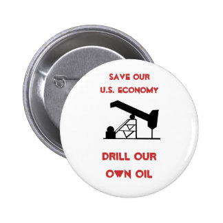 oilrigapplication, Save Our U.S. Economy , Dril... 2 Inch Round Button