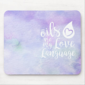 Oils are my Love Language mouse pad