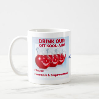 OIT Kool Aid & No one can harm my child anymore Coffee Mug