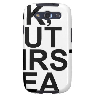 OK, BUT FIRST TEA.png Galaxy SIII Case