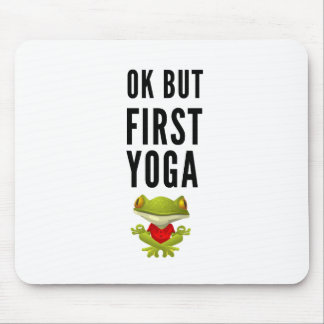 Ok But First Yoga Mouse Pad