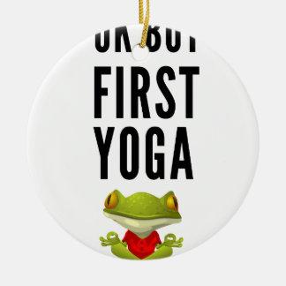 Ok But First Yoga Round Ceramic Ornament