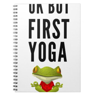 Ok But First Yoga Spiral Notebook