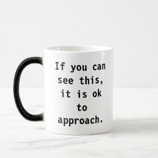 OK To Approach - Morphing Mug - Either Hand
