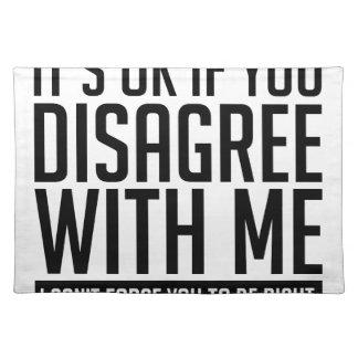 Okay If You Disagree Placemat