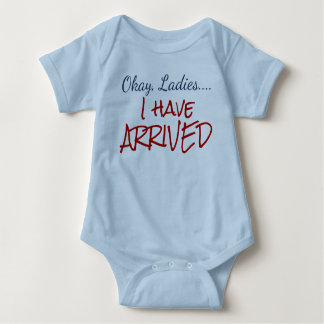 Okay, Ladies...I Have Arrived Baby Infant Bodysuit