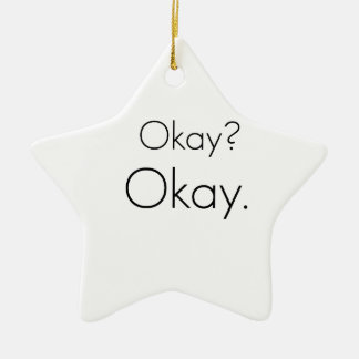 Okay? Okay. Ceramic Ornament