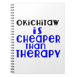 Okichitaw Is Cheaper  Than Therapy Notebooks