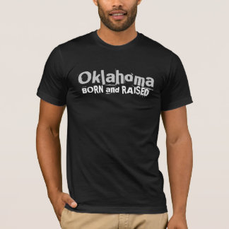 Oklahoma BORN and RAISED T-Shirt