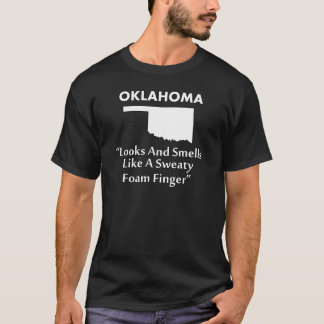 Oklahoma - Looks and Smells Like a Foam Finger T-Shirt