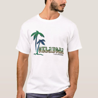 Oklahoma...Tropical Paradise part 3 T-Shirt