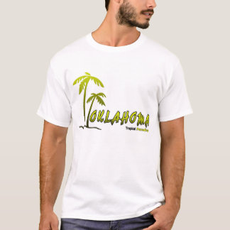 Oklahoma...Tropical Paradise T-Shirt