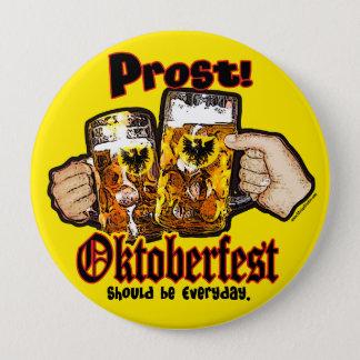 Oktoberfest should be Everyday. 4 Inch Round Button