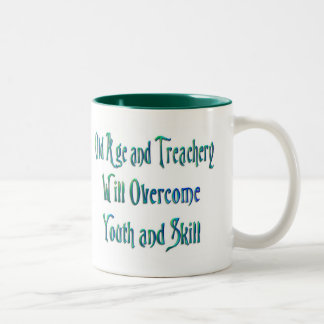 Old Age and Treachery cup Coffee Mug