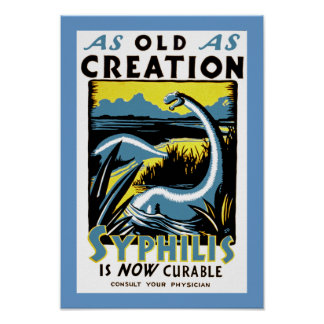 Old As Creation ~ Syphilis is now Curable Poster