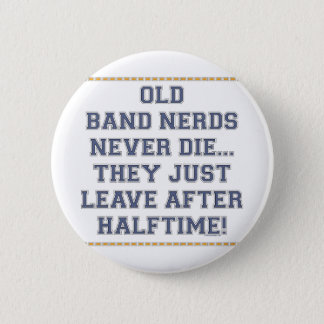 Old Band Nerds 2 Inch Round Button