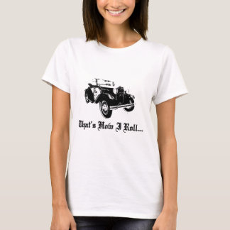 Old Car - That's how I roll T-Shirt
