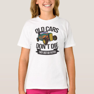 Old Cars Don't Die They Just Go Faster T-Shirt