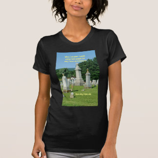 Old Cemetary Monuments Life Quote T-Shirt