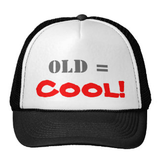 Old = Cool! Trucker Hats