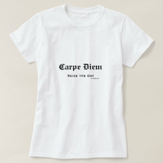 Old English Latin Carpe Diem Seize the Day T-Shirt