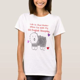 Old English Sheepdog Life Is Just Better T-Shirt