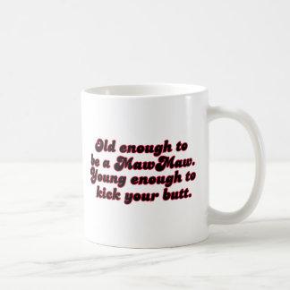 Old Enough MawMaw Coffee Mug