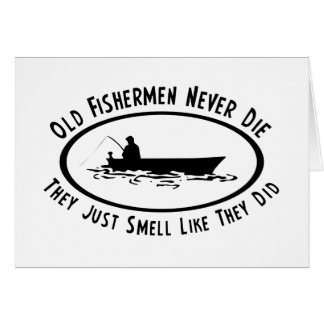 Old Fishermen Never Die Card