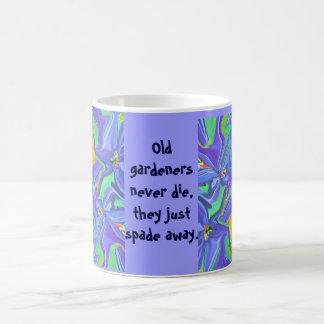 old gardeners never die coffee mug