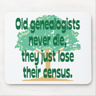 Old Genealogists Never Die Mouse Pad