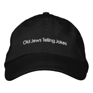 Old Jews Telling Jokes: The Other Hat! Embroidered Hat