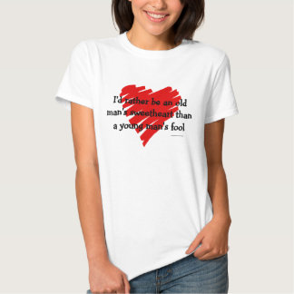 Old Man's Sweetheart Shirts