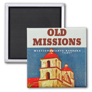 Old Missions ~ Santa Barbara Magnet