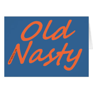Old Nasty Card