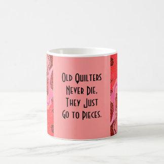 old quilters never die coffee mug