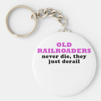 Old Railroaders Never Die they just Derail Keychain