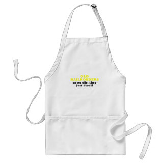 Old Railroaders Never Die they just Derail Standard Apron