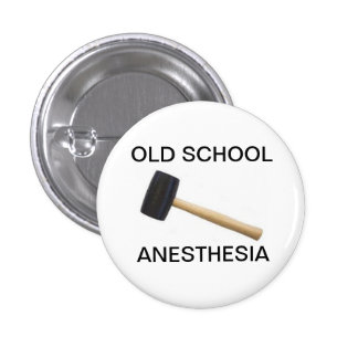 old school anesthesia with rubber mallet 1 inch round button