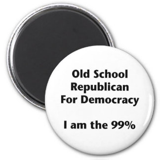 Old School Republican for Democracy -- Occupy 2 Inch Round Magnet