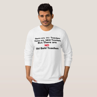 Old Teachers and Bold Teachers T-Shirt