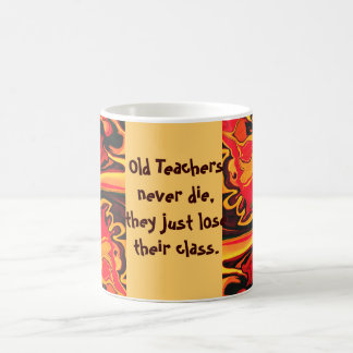 old teachers never die coffee mug