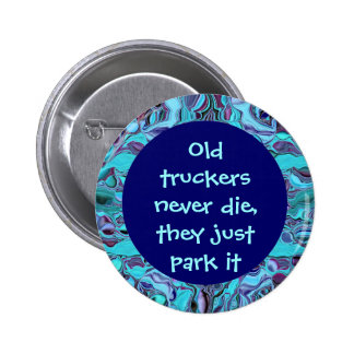 Old truckers Button