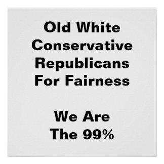 Old White Conservative Republicans For Fairness Posters