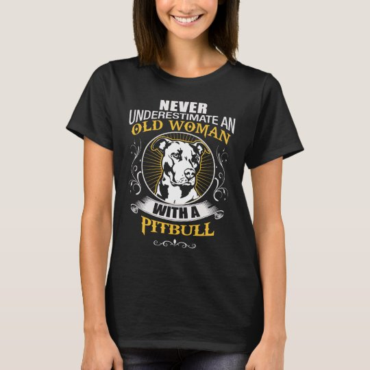 Old Woman With A Pit bull T-Shirt