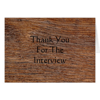Old Wood Grain Thank You For The Interview Card