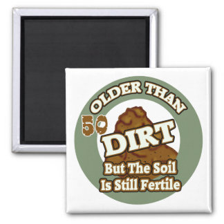 Older Than Dirt 50th Birthday Gifts Magnet