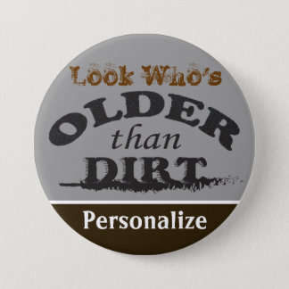 Older than Dirt - DIY Name 3 Inch Round Button